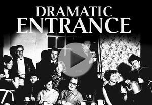 Dramatic Entrance