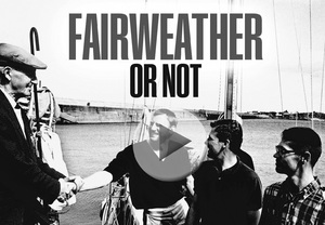 Fairweather or not!