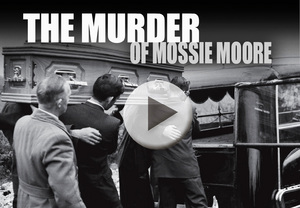 The Murder of Mossie Moore